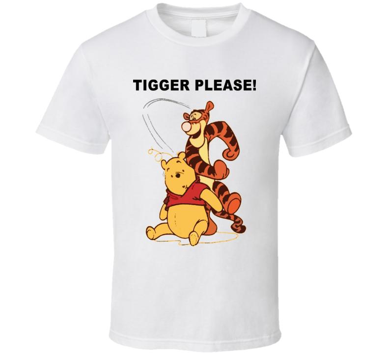 Tigger Please Funny Winnie The Pooh T Shirt