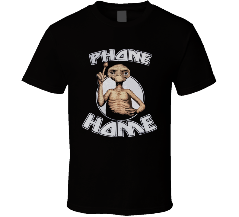 Et Phone Home Funny Movie T Shirt