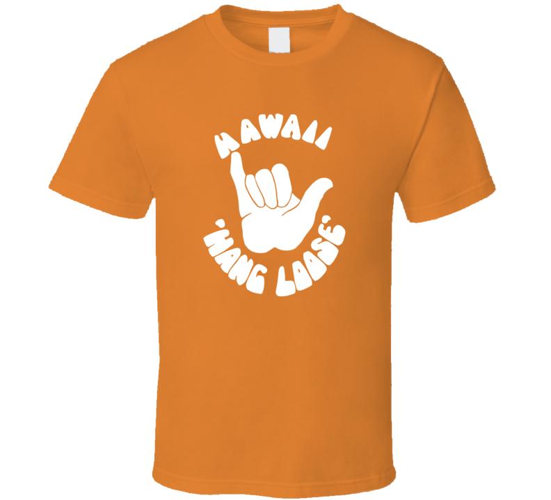 Hawaii Hang Loose Funny T Shirt