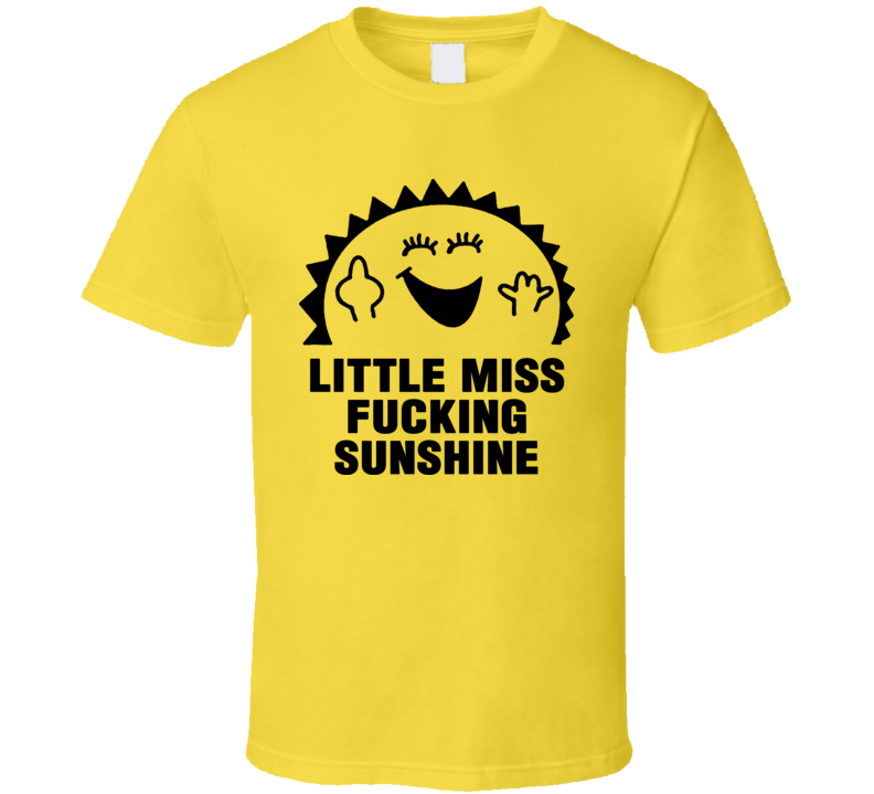 Little Miss Fucking Sunshine Funny T Shirt