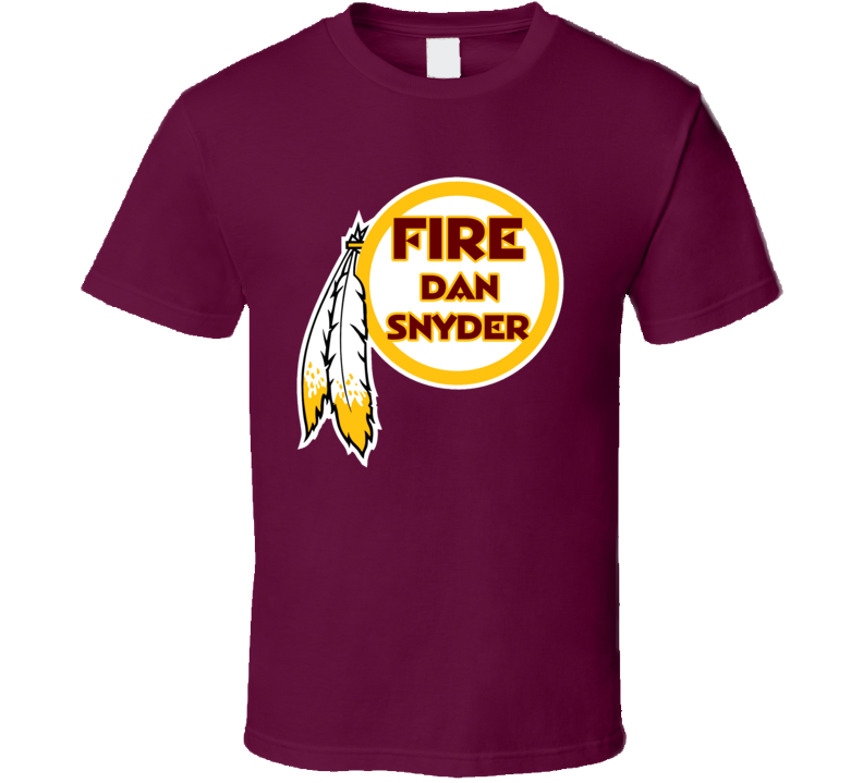 Fire Dan Snyder Washington Football Owner Hockey Funny T Shirt