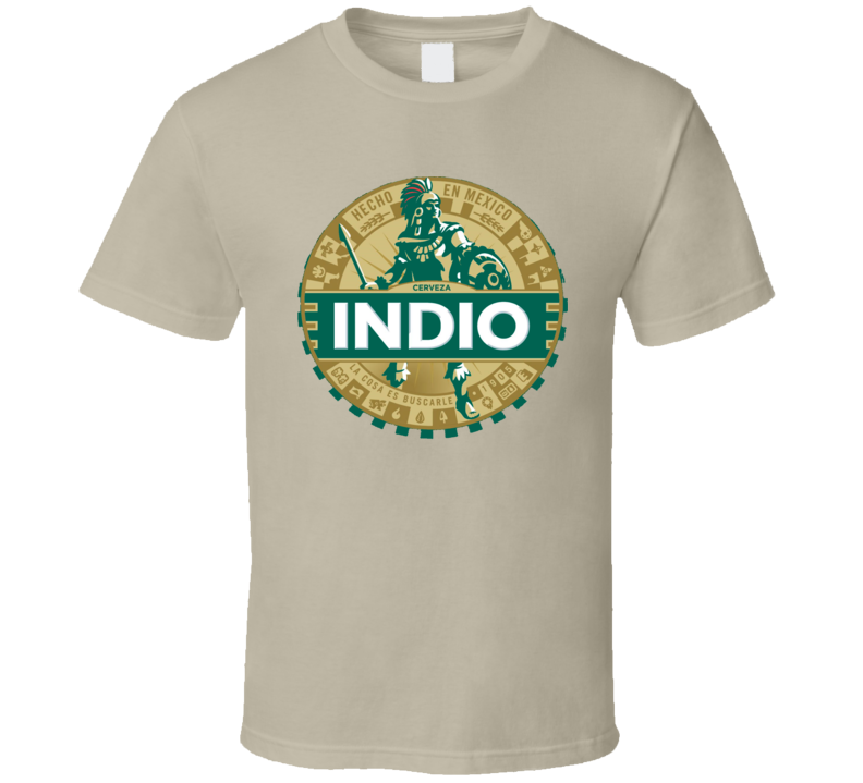 Indio Mexican Beer Cerveza Drink Alcohol Party T Shirt