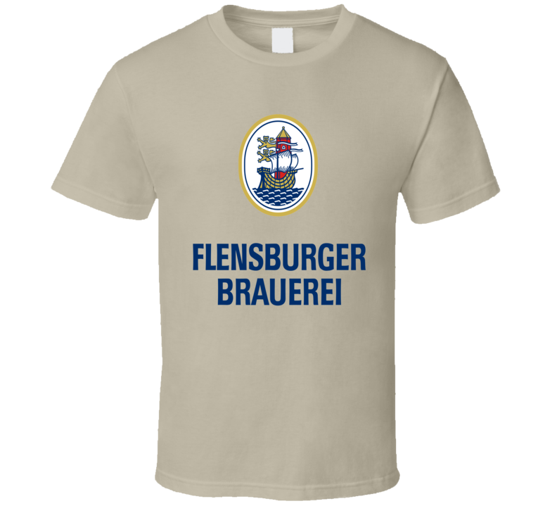 Flensburger Brauerei German Beer Germany Drink Alcohol T Shirt