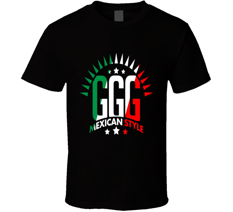 Gennady Golovkin Ggg Mexican Style Boxer Mexico T Shirt