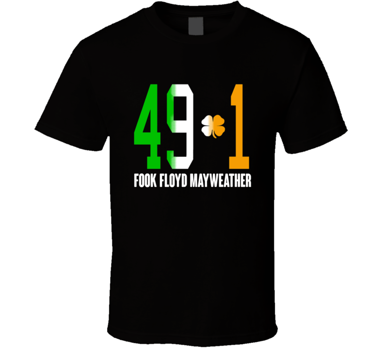 Fook Floyd Mayweather 49-1 Connor Mcgregor Boxing Match T Shirt