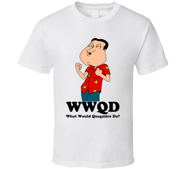 What Would Quagmire Do Family Guy T Shirt
