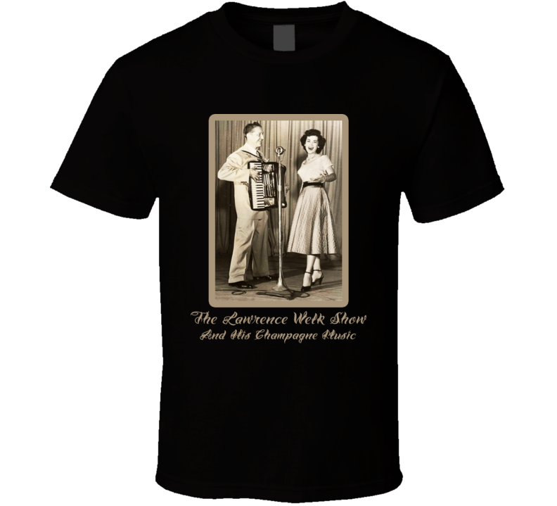 Lawrence Welk Show T Shirt