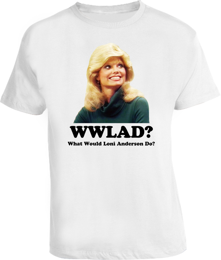 Loni Anderson What Would She Do Movie Star T Shirt