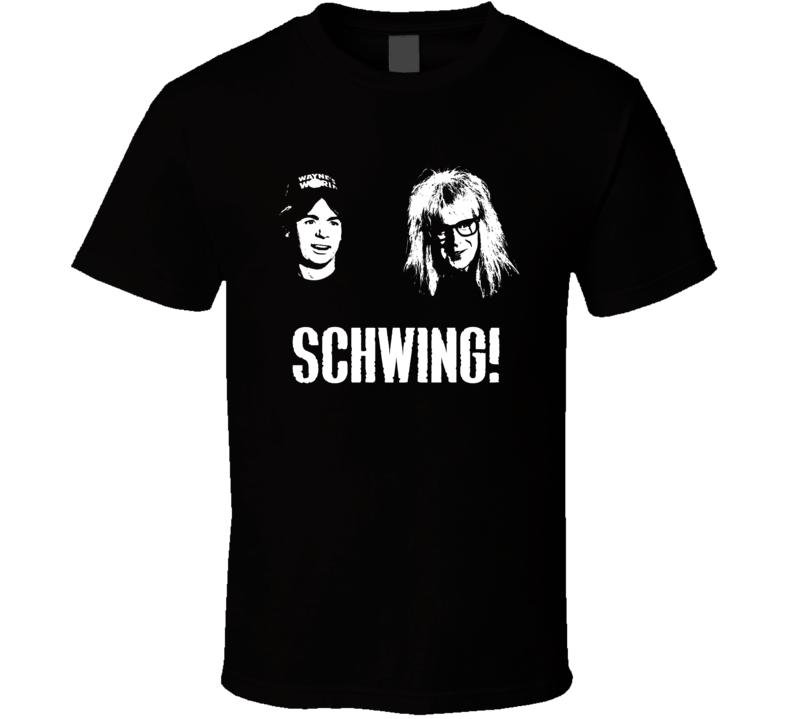 Wayne's World Movie Quote Schwing Fan T Shirt