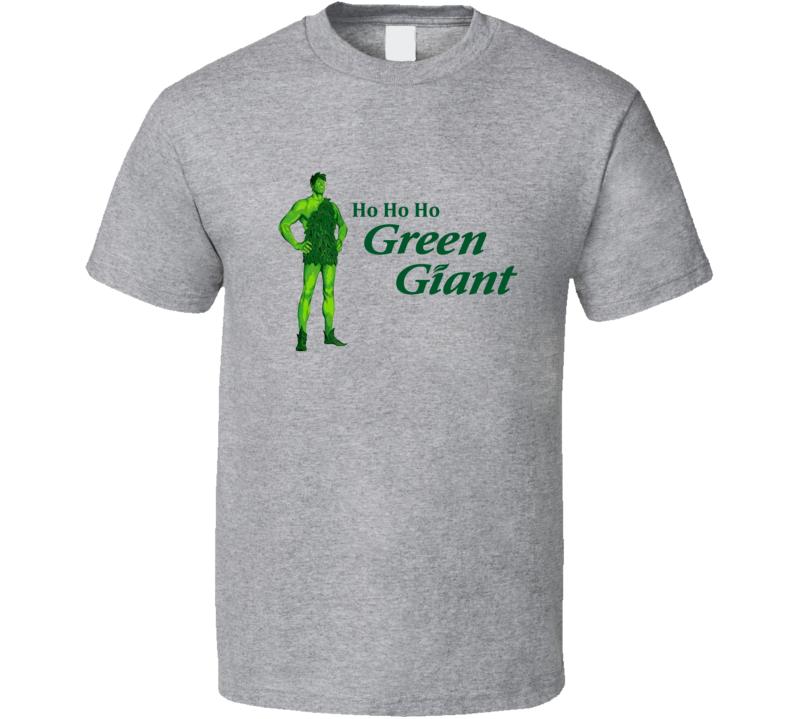 Ho Ho Ho Green Giant T Shirt