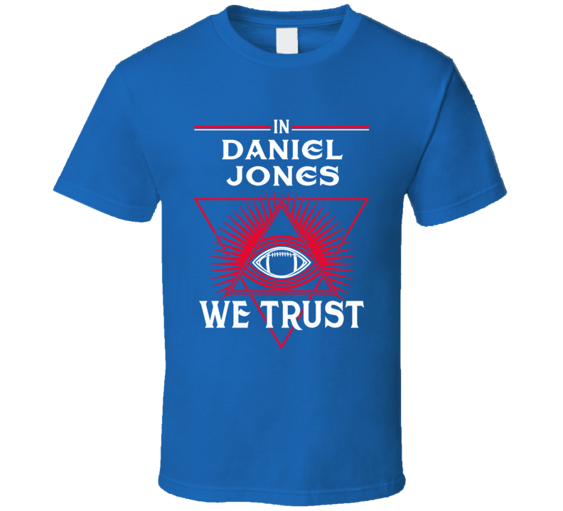 Daniel Jones We Trust New York Football T Shirt