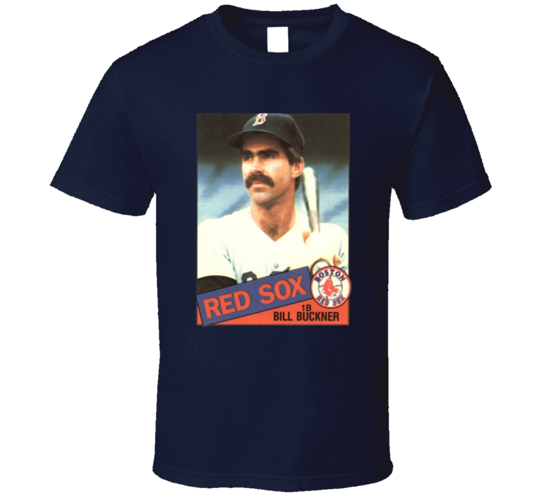 Bill Buckner Boston Baseball Card Tribute Legend Sports Fan Cool T Shirt