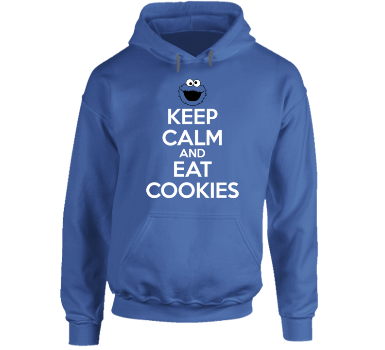 Keep Calm And Eat Cookies Cookie Monster Sesame Street Hooded Pullover