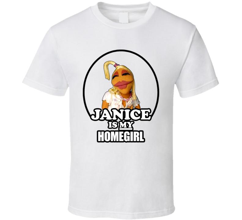 Janice Is My Homegirl Muppet T Shirt