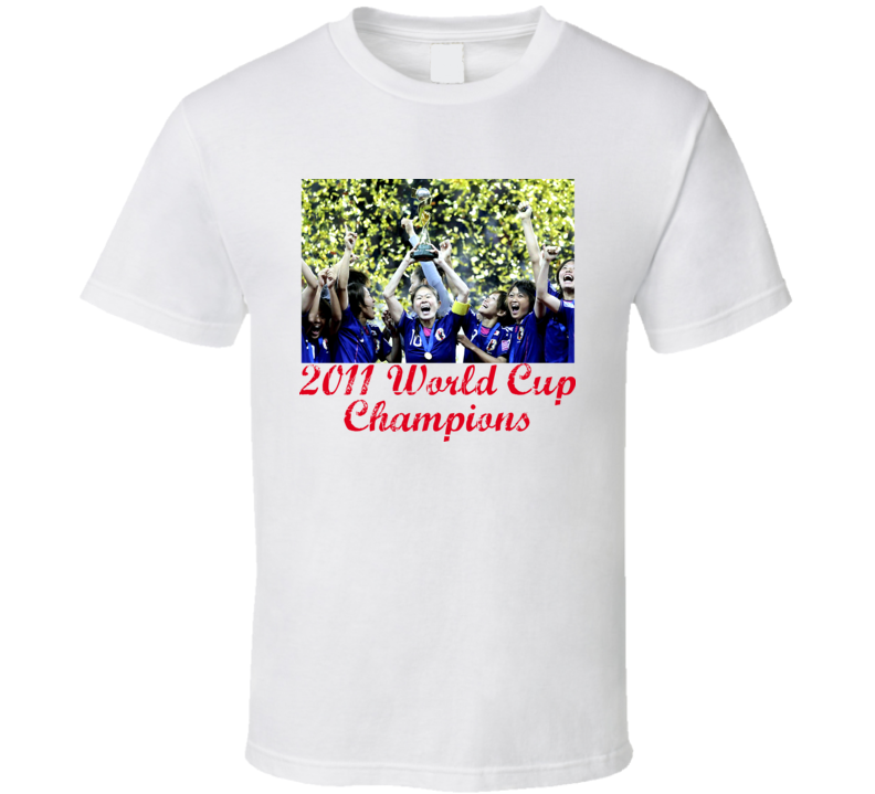Japan World Cup Champions 2011 Soccer T Shirt