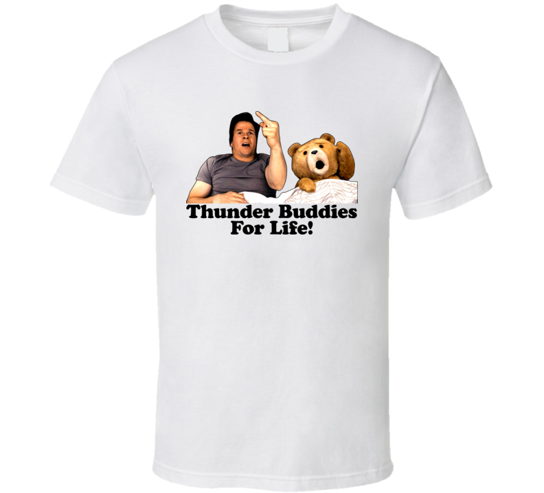 Ted Movie Thunder Buddies For Life T Shirt