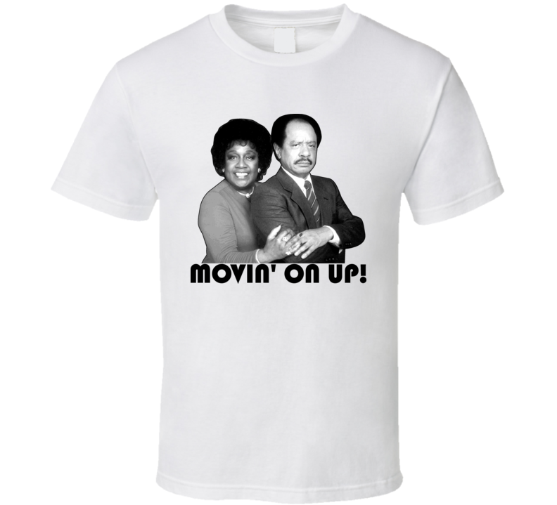 The Jeffersons Movin On Up TV Show T Shirt