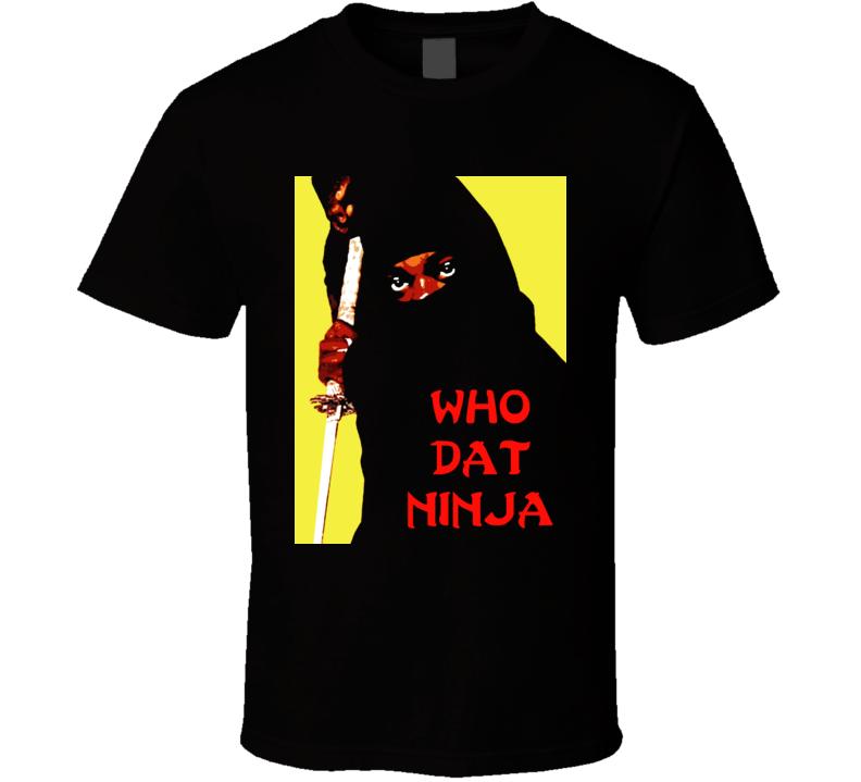 Who Dat Ninja 30 Rock Tv Show Comedy Humor Black T Shirt