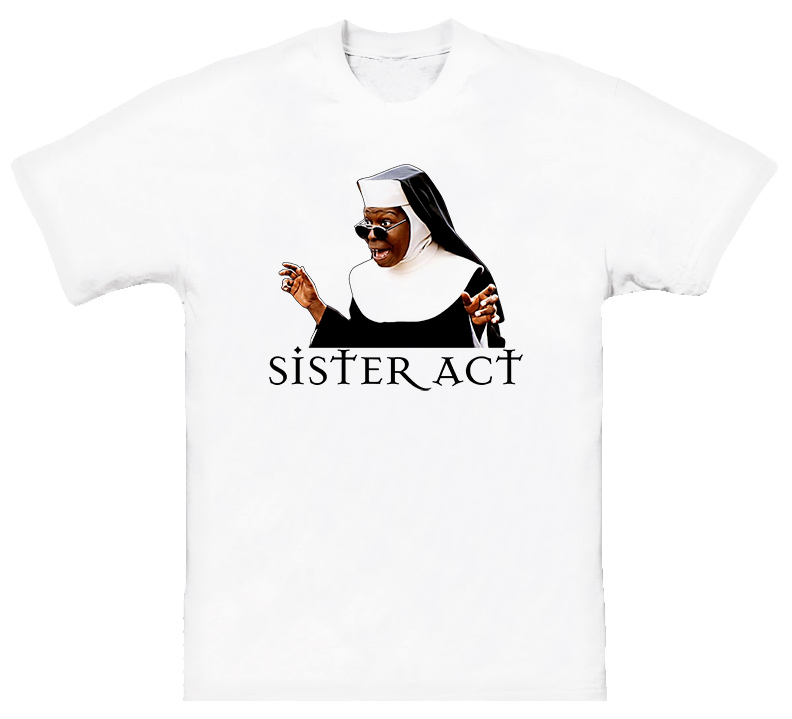 Sister Act Movie T Shirt