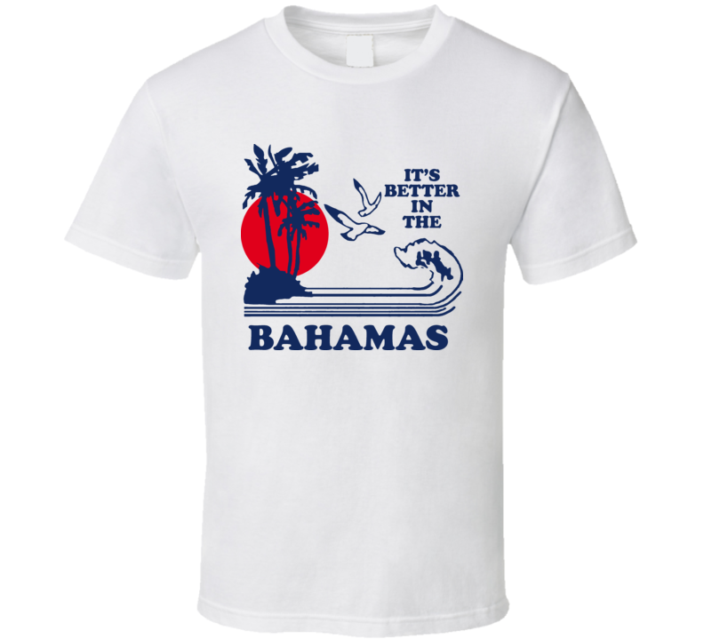 Its Better In The Bahamas Movie T Shirt