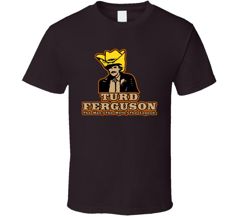 Turd Ferguson TV Movie T Shirt