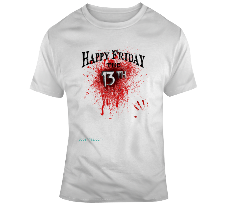 Happy Friday The 13th T Shirt