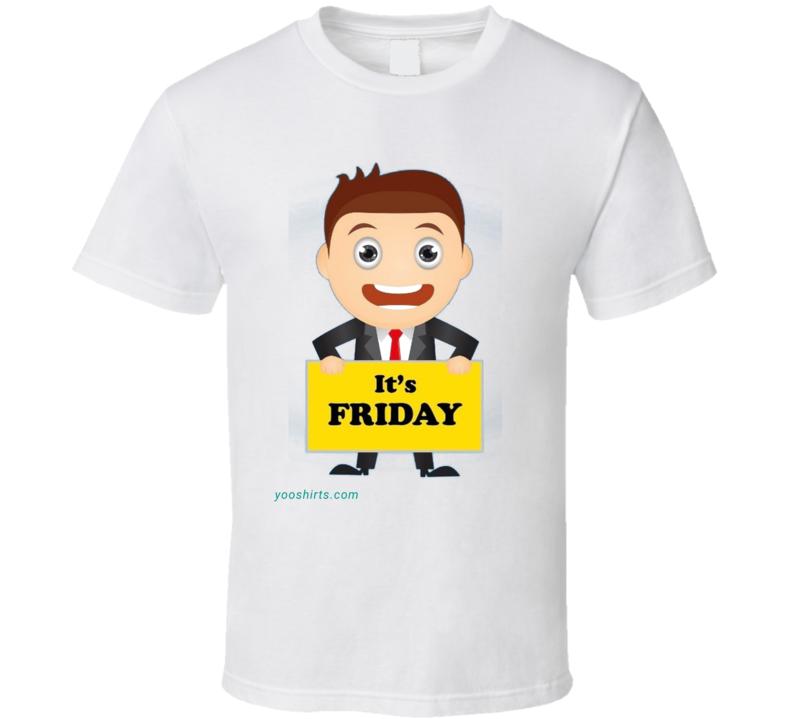 Its Friday T Shirt