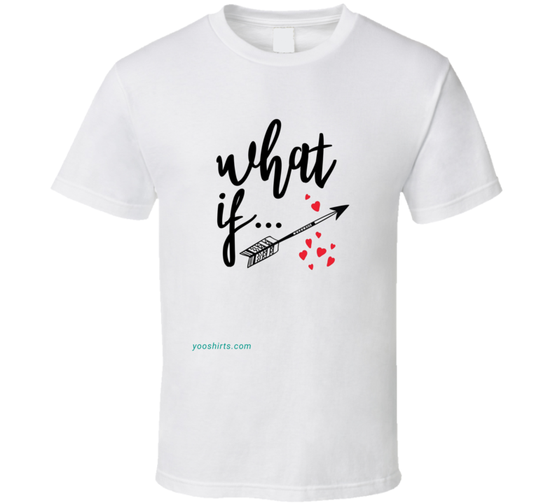 What If? T Shirt