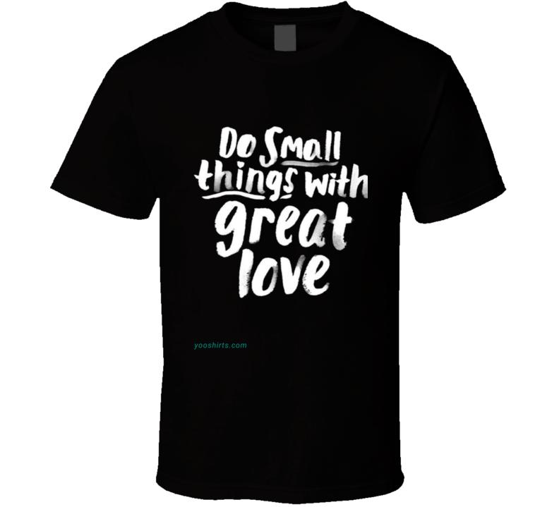 Great Love T Shirt
