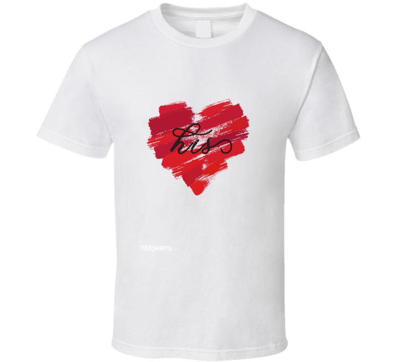 Valentine's His T Shirt