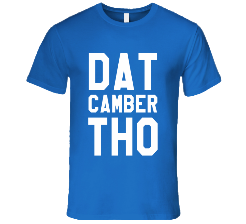 Dat Camber Tho Funny Car Guy Lover Custom Car Wheels Tires T Shirt