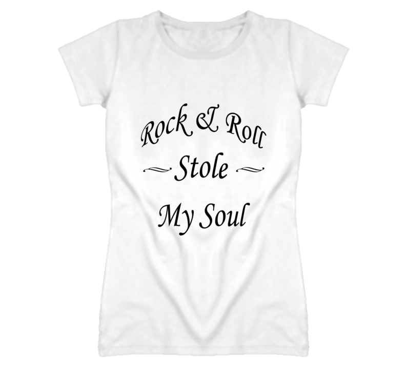 Rock & Roll Stole My Soul T Shirt