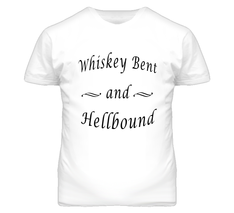 Whiskey Bent And Hellbound Country Graphic T Shirt