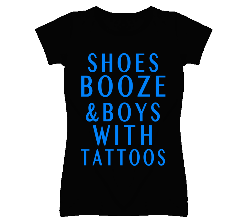 Shoes Booze And Boys With Tattoos Popular Graphic T Shirt