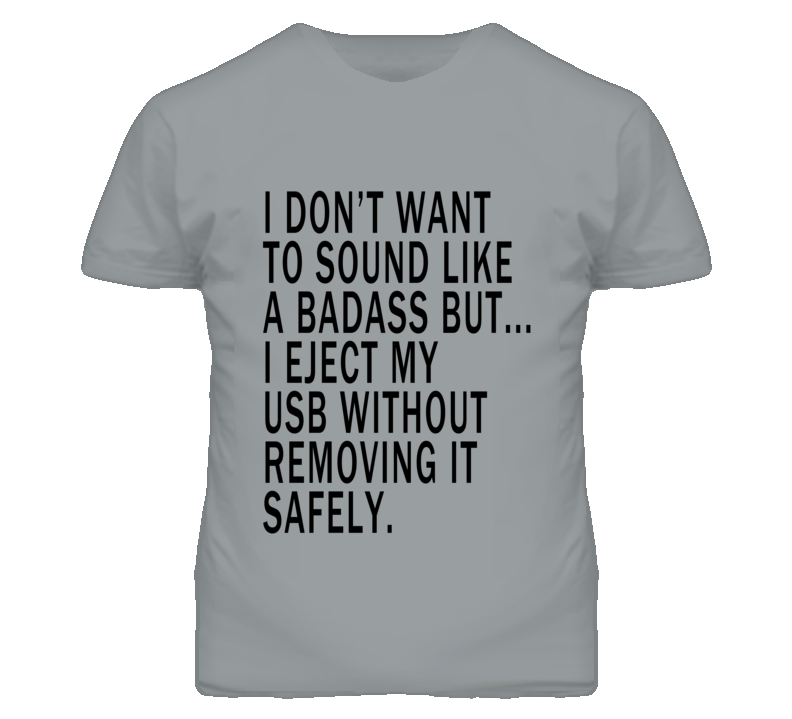 Sound Like A Badass USB Safety Funny T Shirt