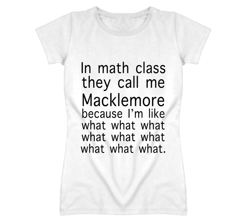 Macklemore Math Class What Fun Tee Shirt