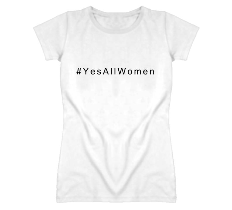 Yes All Women Hashtag California Awareness Graphic T Shirt