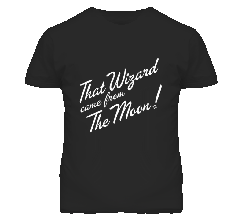 That Wizard Came From The Moon Funny Destiny Game Graphic T Shirt