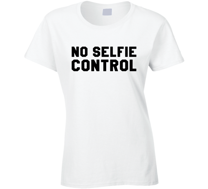 No Selfie Control Funny Popular Graphic T Shirt