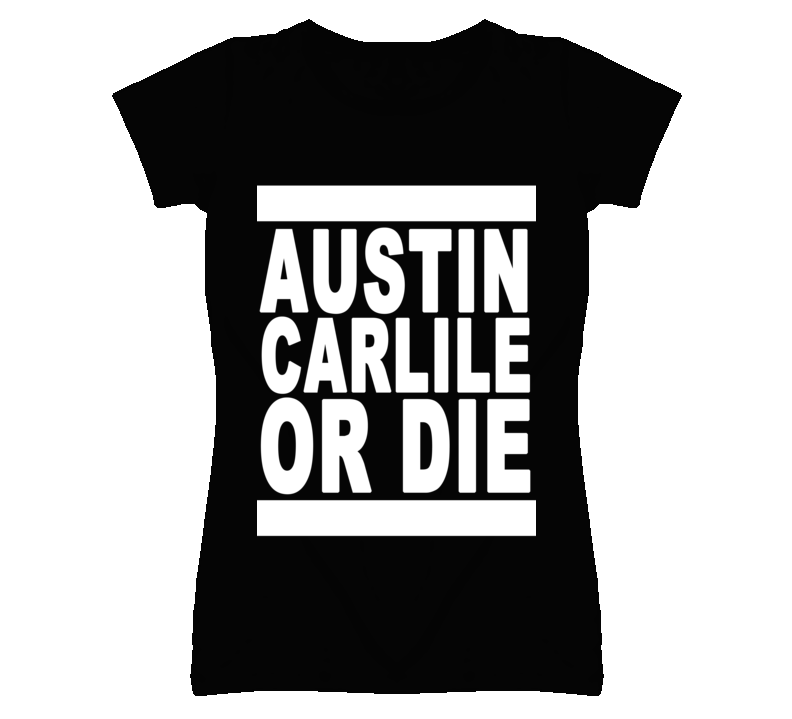 Austin Carlile Or Die Funny Band T Shirt