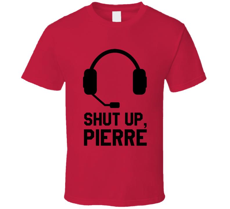 Shut Up Pierre Funny Caps Pens Popular Hockey Graphic Tee Shirt