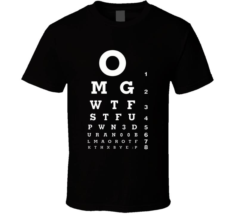 OMG WTF STFU Funny Text Slang Eye Test Exam Graphic Tee Shirt
