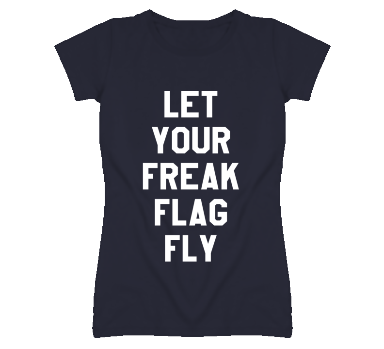 Let Your Freak Flag Fly Graphic T Shirt