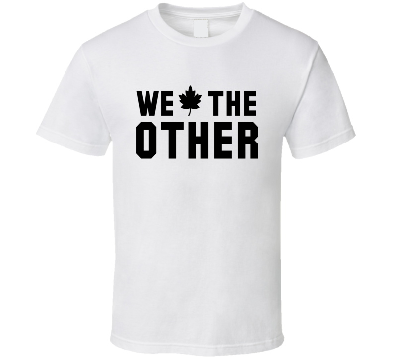 We The Other Funny Toronto Basketball Championship Canadian Fan Graphic T Shirt