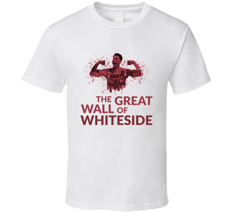 The Great Wall Of Whiteside Fun Miami Hassan Whiteside Basketball Graphic T Shirt