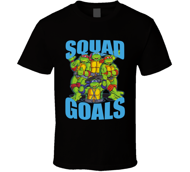 Squad Goals Teenage Mutant Ninja Turtles Original Vintage Cartoon Fun Graphic T Shirt