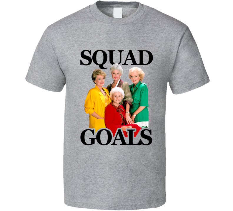 Squad Goals Golden Girls Funny Vintage 80s Popular TV Show Graphic T Shirt