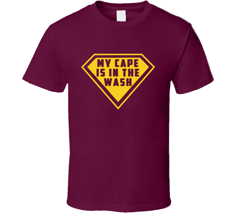 My Cape Is In The Wash Funny Superhero Halloween Costume Idea Graphic T Shirt