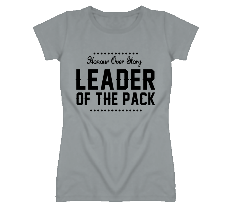 Honour Over Glory Leader Of The Pack Graphic T Shirt
