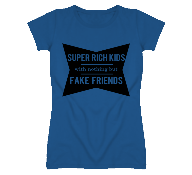 Super Rich Kids With Nothing But Fake Friends Popular Song Graphic T Shirt